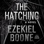 The Hatching: A Novel | Ezekiel Boone