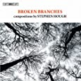 Hough: Broken Branches (Compostitions By Stephen Hough) (Bis: BISCD1952)