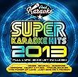 Super Karaoke Hits 2013 (Audio CD only)
