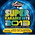 Super Karaoke Hits 2013 (Audio CD only)