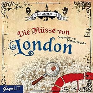 Die Flüsse von London (Peter Grant 1) Hörbuch