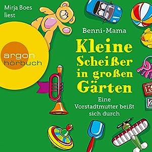 Kleine Scheißer in großen Gärten Hörbuch