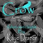Crow: Come Love a Fey Hörbuch von Kaye Draper Gesprochen von: Kaye Draper
