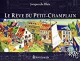 echange, troc Jacques de Blois - Le Rêve du Petit-Champlain