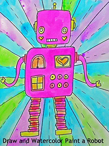 How to Draw and Watercolor Paint a Robot
