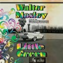 Little Green: An Easy Rawlins Mystery, Book 12 Audiobook by Walter Mosley Narrated by Michael Boatman