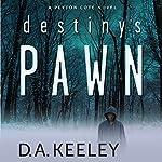 Destiny's Pawn | D. A. Keeley