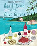 Roast Lamb In the Olive Groves: A Med...