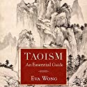Taoism: An Essential Guide (       UNABRIDGED) by Eva Wong Narrated by Emily Zeller