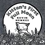 Kitten's First Full Moon | Kevin Henkes