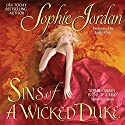 Sins of a Wicked Duke Audiobook by Sophie Jordan Narrated by Emily Gray