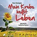 Mein Krebs heißt Leben Hörbuch von Jess Doenges Gesprochen von: Katharina Runkel