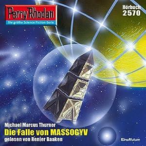 Die Falle von MASSOGYV (Perry Rhodan 2570) Hörbuch