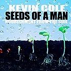 Seeds of a Man: Nourishment from the Soil Hörbuch von Kevin Cole Gesprochen von: Wayne Lee