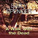 A Walk with the Dead Audiobook by Sally Spencer Narrated by Penelope Freeman