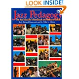 Jazz Pedagogy: The Jazz Educator's Handbook and Resource Guide