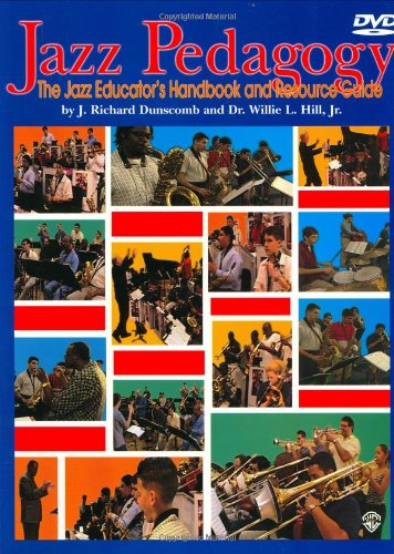 Jazz Pedagogy: The Jazz Educator's Handbook and Resource...