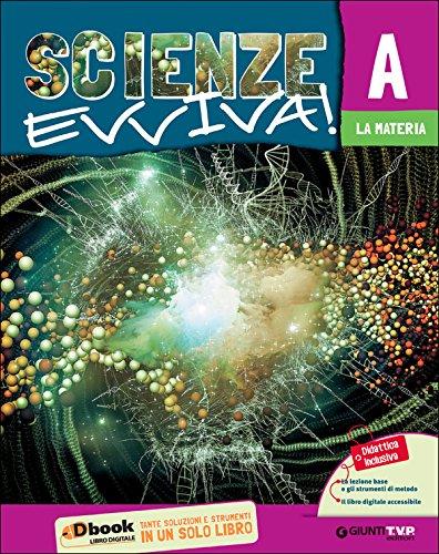 Scienze evviva. Le scienze con metodo. Ediz. tematica. Con e-book. Con espansione online. Per la Scuola media