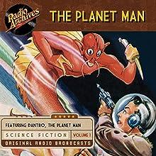 The Planet Man, Volume 1 Radio/TV Program by  Palladium Radio Productions Narrated by Phil Tonken, Joseph Boland,  full cast