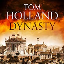 Dynasty (       UNABRIDGED) by Tom Holland Narrated by Mark Meadows
