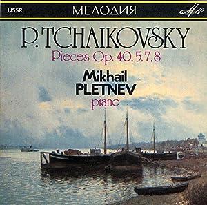 Pieces Op. 40, 5, 7, 8 - P. Tchaikovsky