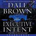 Executive Intent: A Novel (       UNABRIDGED) by Dale Brown Narrated by William Dufris