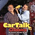 Car Talk Classics: No Factory Recalls. So Far.  by Tom Magliozzi, Ray Magliozzi Narrated by Tom Magliozzi, Ray Magliozzi