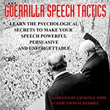 Guerilla Speech Tactics Audiobook by David M. Ramirez J.D. Narrated by Laurence Todd