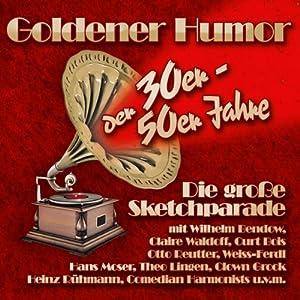 Goldener Humor der 30er - 50er Jahre Hörspiel