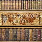 Around the World in 80 Days Hörbuch von Jules Verne Gesprochen von: Noel Gibilaro