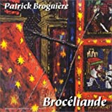 Broceliande by Patrick Broguiere (2001-01-01)
