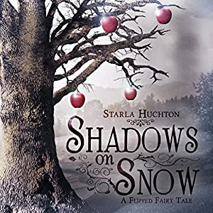 Shadows on Snow: A Flipped Fairy Tale Audiobook