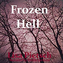 Frozen Hell (       UNABRIDGED) by Lisa Pietsch Narrated by Hollie Jackson