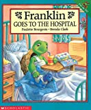 Franklin Goes To The Hospital (0439083702) by Bourgeois, Paulette