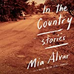 In the Country: Stories | Mia Alvar
