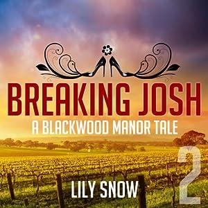 Breaking Josh 2: A Blackwood Manor Tale | [Lily Snow]