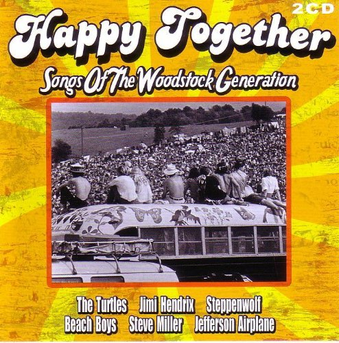 HAPPY TOGETHER - Songs Of the Woodstock Generation