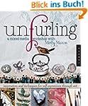 Unfurling, A Mixed-Media Workshop wit...