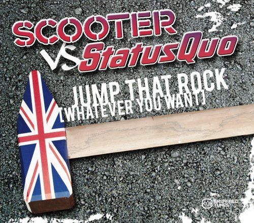 Scooter Vs Status Quo - Jump That Rock (Whatever You Want) - Zortam Music
