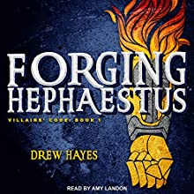 Forging Hephaestus: Villains' Code Series, Book 1 Audiobook by Drew Hayes Narrated by Amy Landon