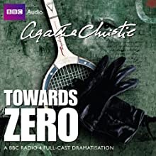 Towards Zero (Dramatised)  by Agatha Christie Narrated by Philip Fox, Hugh Bonneville, Marcia Warren