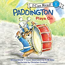Paddington Plays On Audiobook by Michael Bond Narrated by Christian Coulson