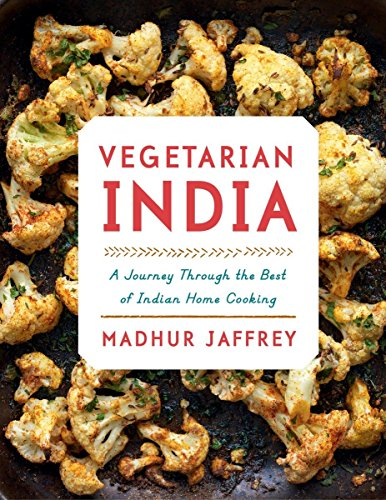 Vegetarian India: A Journey Through the Best of Indian Home Cooking by Madhur Jaffrey