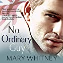 No Ordinary Guy Audiobook by Mary Whitney Narrated by Will M. Watt