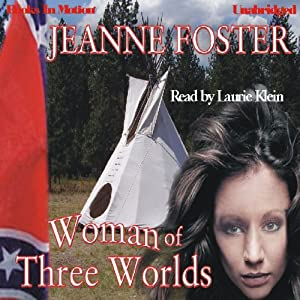 Woman of Three Worlds | [Jeanne Foster]