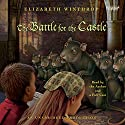 The Battle for the Castle Audiobook by Elizabeth Winthrop Narrated by Elizabeth Winthrop