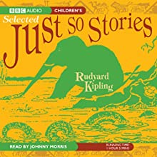 The Complete Just So Stories Audiobook by Rudyard Kipling Narrated by Johnny Morris