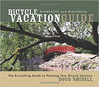 Bicycle Vacation Guide Minnesota and Wisconsin written by Doug Shidell