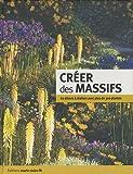 echange, troc Marie Claire - Créer des massifs : 60 décors à réaliser avec plus de 300 plantes
