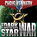 The Dark Star War: Codex Regius, Book 3 Audiobook by Chris Kennedy Narrated by Craig Good
